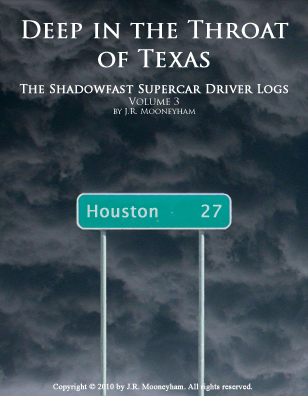 Cover art for the ebook Deep in the Throat of Texas, volume three of the Shadowfast supercar driver logs.