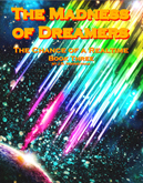 Cover art for the ebook The Madness of Dreamers, volume three of The Chance of a Realtime.